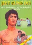 JEET KUNE DO:CONDITIONING AND GRAPPLING METHODS