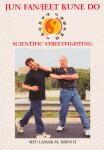 JUN FAN/JEET KUNE DO:SCIENTIFIC STREETFIGHTING