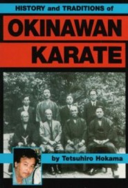 HISTORY AND TRADITIONS OF OKINAWAN KARATE