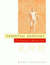 ESSENTIAL ANATOMY FOR HEALING AND MARTIAL ARTS.(MERIDIANS,P/POINTS )