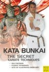 THE SECRET KARATE TECHNIQUES KATA BUNKAI