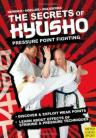 THE SECRETS OF KYUSHO PRESSURE POINT FIGHTING