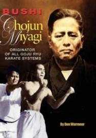 BUSHI Chojun MIYAGI, Originator of Goju Ryu