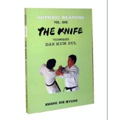 HAPKIDO WEAPONS TECHNIQUES VOLUME 1: THE KNIFE