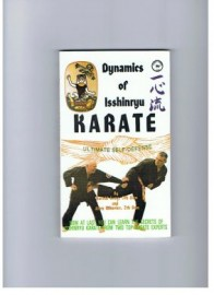 DYNAMICS OF ISSHINRYU KARATE BOOK ONE. ULTIMATE SELF-DEFENSE. ORANGE BELT