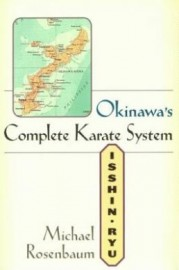 OKINAWA'S COMPLETE KARATE SYSTEM: ISSHIN RYU