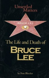 UNSETTLED MATTERS.THE LIFE AND DEATH OF BRUCE LEE