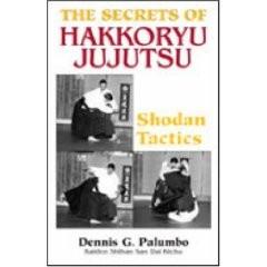 SECRETS OF HAKKORYU JUJUTSU.  SHODAN TECHNIQUES.