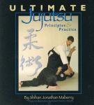 ULTIMATE JUJUTSU:PRINCIPALS AND PRACTICE