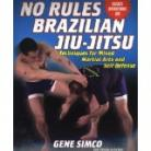 NO RULES BRAZILIAN JIU-JITSU.TECH'S FOR MIXED M/ARTS AND S/DEF+INSTRUCTIONAL DVD