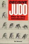 DECISIVE JUDO:STEP BY STEP INTRODUCTION