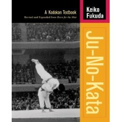 JU-NO-KATA:A KODOKAN TEXTBOOK REVISED AND EXPANDED FROM