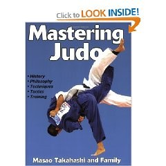 MASTERING JUDO:HISTORY,PHILOSOPHY,TECHNIQUES,TACTICS,TRAINING