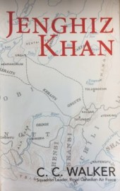 JENGHIZ KHAN by C.C.Walker