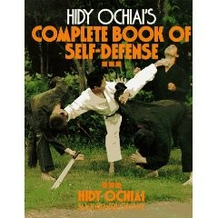 HIDY OCHIAIS COMPLETE BOOK OF SELF DEFENSE