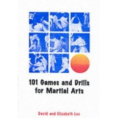 101 GAMES AND DRILLS FOR MARTIAL ARTS