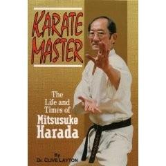 KARATE MASTER.LIFE AND TIMES OF MITSUSUKE HARADA