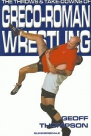 THE THROWS AND TAKE DOWNS OF GRECO-ROMAN WRESTLING