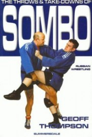 THE THROWS AND TAKE DOWNS OF SOMBO:RUSSIAN WRESTLING