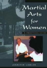 MARTIAL ARTS FOR WOMEN. A PRACTICAL GUIDE