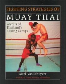 FIGHTING STRATEGIES OF MUAY THAI:SECRETS OF THAILAND'S BOXING CAMPS