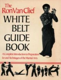 THE RON VAN CLIEF WHITE BELT GUIDE BOOK ( SOFTBACK )