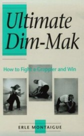 ULTIMATE DIM-MAK. HOW TO FIGHT A GRAPPLER AND WIN.