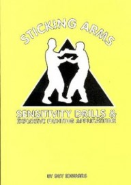 STICKING ARMS:SENSITIVITY DRILLS & EXPLOSIVE FIGHTING APPLICATIONS