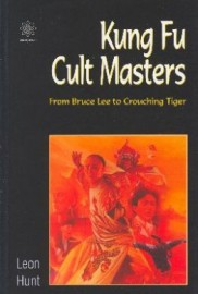 KUNG FU CULT MASTERS: FROM BRUCE LEE TO CROUCHING TIGER