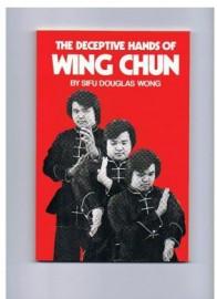 DECEPTIVE HANDS OF WING CHUN