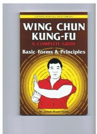 WING CHUN KUNG FU: BASIC FORMS AND PRINCIPALS
