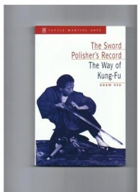 THE WAY OF KUNG-FU.THE SWORD POLISHER'S RECORD