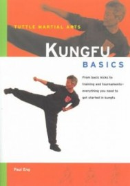 KUNGFU BASICS:FROM BASIC KICKS TO TRAINING AND TOURNAMENTS