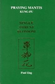 PRAYING MANTIS KUNG-FU: SINGLE THRUST BLOSSOM. No 5