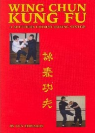 WING CHUN KUNG FU : A SOUTHERN CHINESE BOXING SYSTEM