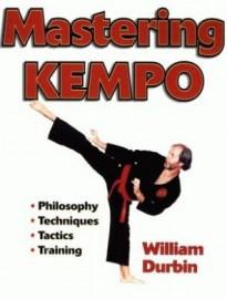 MASTERING KEMPO:PHILOSOPHY:TECHNIQUES:TACTICS:TRAINING