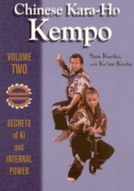 CHINESE KARA-HO KEMPO VOLUME 2: SECRETS OF KI AND INTERNAL POWER