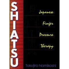 SHIATSU: JAPANESE FINGER PRESSURE THERAPY