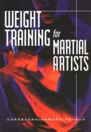WEIGHT TRAINING FOR THE MARTIAL ARTS