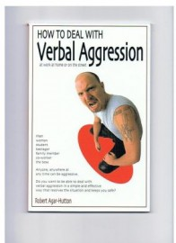 HOW TO DEAL WITH VERBAL AGGRESSION at work at home or on the street