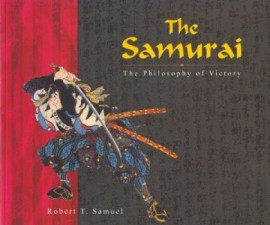 THE SAMURAI:THE PHILOSOPHY OF VICTORY