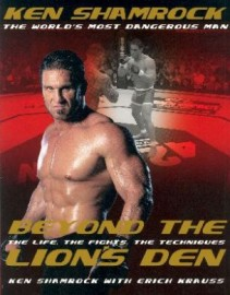 BEYOND THE LION'S DEN.THE LIFE,THE FIGHTS,THE TECHNIQUES,WORLD'S MOST DANGEROUS