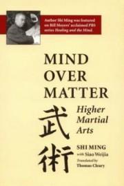 MIND OVER MATTER - HIGHER MARTIAL ARTS