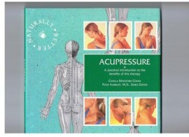 ACUPRESSURE. PRACTICAL INTRO TO BENEFITS OF THE THERAPY
