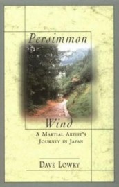 PERSIMMON WIND.A MARTIAL ARTIST'S JOURNEY IN JAPAN