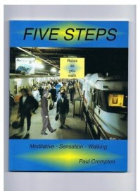 FIVE STEPS:RELAX AS YOU WALK.MEDITATE-SENSATION-WALKING