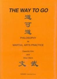 THE WAY TO GO:PHILOSOPHY IN MARTIAL ARTS PRACTICE