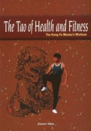 THE TAO OF HEALTH AND FITNESS:THE KUNG-FU MASTER'S WORKOUT