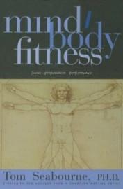 MIND, BODY FITNESS: FOCUS - PREPARATION - PERFORMANCE