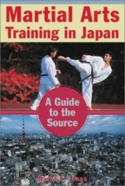 MARTIAL ARTS TRAINING IN JAPAN:A GUIDE FOR WESTERNERS